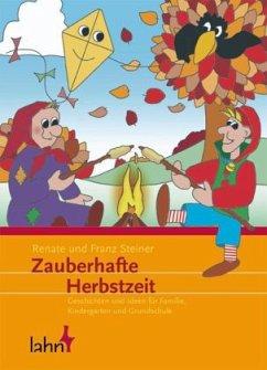 Zauberhafte Herbstzeit - Steiner, Renate; Steiner, Franz