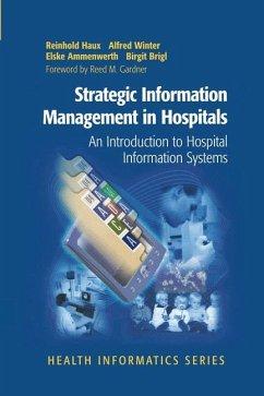 Strategic Information Management in Hospitals - Haux, Reinhold;Winter, Alfred;Ammenwerth, Elske