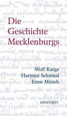 Die Geschichte Mecklenburgs - Karge, Wolf; Münch, Ernst; Schmied, Hartmut
