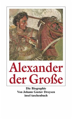 Alexander der Große - Droysen, Johann G.