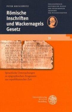 Römische Inschriften und Wackernagels Gesetz - Kruschwitz, Peter