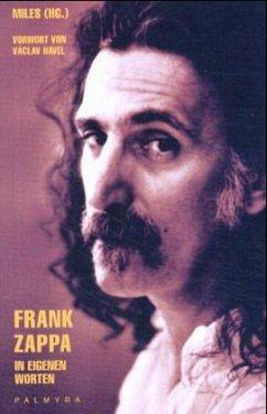 Frank Zappa in eigenen Worten - Zappa, Frank