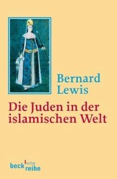 Die Juden in der islamischen Welt - Lewis, Bernard