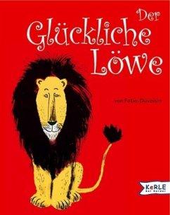 Der Glückliche Löwe - Fatio, Louise; Duvoisin, Roger