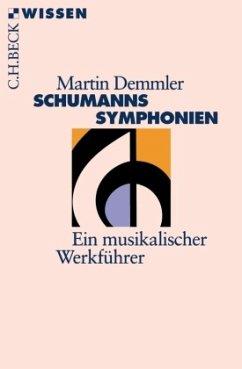 Schumanns Sinfonien - Demmler, Martin