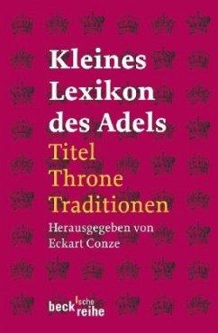 Kleines Lexikon des Adels - Conze, Eckart (Hrsg.)