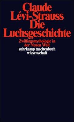 Die Luchsgeschichte - Lévi-Strauss, Claude