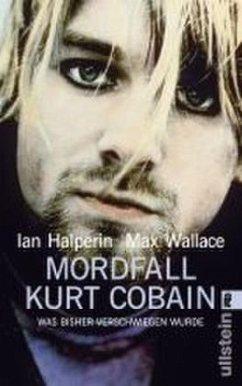 Mordfall Kurt Cobain - Halperin, Ian; Wallace, Max