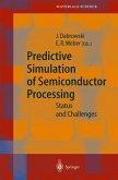 Predictive Simulation of Semiconductor Processing