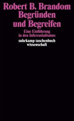 Begründen und Begreifen - Brandom, Robert B.