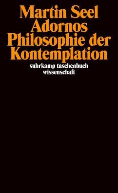 Adornos Philosophie der Kontemplation - Seel, Martin