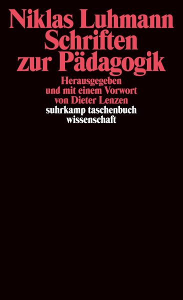 Schriften zur Pädagogik - Luhmann, Niklas