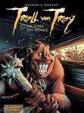 Troll von Troy 07: Die Feder des Weisen