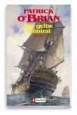 Der gelbe Admiral / Jack Aubrey Bd.18