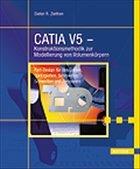 DIETER R. ZIETHEN - CATIA V5 - Konstruktionsmethodik zur Modellierung