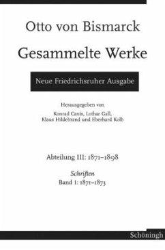 Otto von Bismarck - Gesammelte Werke. Neue Friedrichsruher Ausgabe - Bismarck, Otto von
