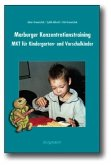 Marburger Konzentrationstraining (MKT) für Kindergarten- und Vorschulkinder