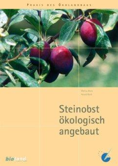 Steinobst ökologisch angebaut - Boos, Markus; Rank, Harald