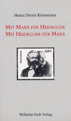 Mit Marx für Heidegger. Mit Heidegger für Marx - Kittsteiner, Heinz Dieter