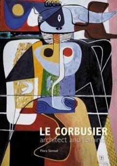 Le Corbusier: Architect and Feminist - Samuel, Flora