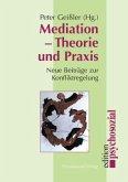 Mediation - Theorie und Praxis