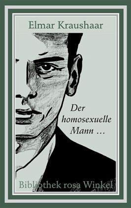 Der homosexuelle Mann - Kraushaar, Elmar