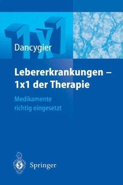 Lebererkrankungen 1×1 der Therapie - Dancygier, Henryk
