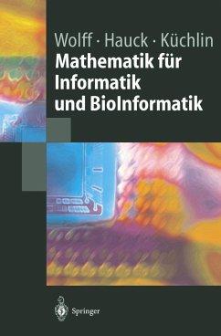 Mathematik für Informatik und Bioinformatik - Wolff, Manfred; Hauck, Peter; Küchlin, Wolfgang