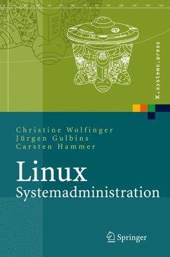 Linux-Systemadministration - Wolfinger, Christine;Gulbins, Jürgen;Hammer, Carsten