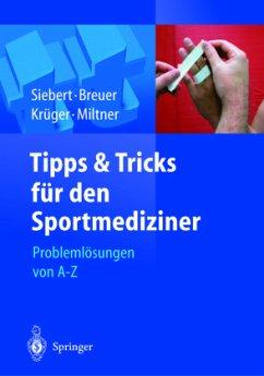 Tipps und Tricks für den Sportmediziner - Siebert, Christian H. / Breuer, Christian / Krüger, Stefan / Miltner, Oliver