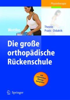 Die große orthopädische Rückenschule - Wottke, Dietmar