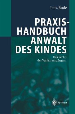 Praxishandbuch Anwalt des Kindes - Bode, Lutz