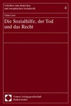 Die Sozialhilfe, der Tod und das Recht - Loos, Claus