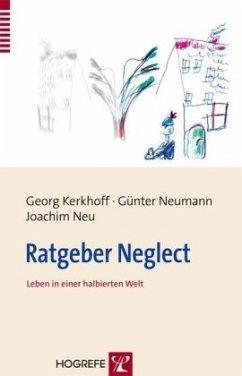 Ratgeber Neglect - Kerkhoff, Georg; Neumann, Günter; Neu, Joachim