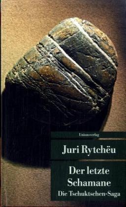Der letzte Schamane - Rytchëu, Juri