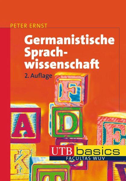 Germanistische Sprachwissenschaft - Ernst, Peter