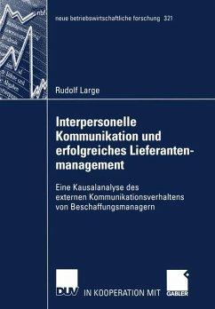 Interpersonelle Kommunikation und erfolgreiches Lieferantenmanagement - Large, Rudolf O.