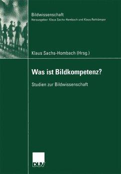 Was ist Bildkompetenz? - Sachs-Hombach, Klaus (Hrsg.)