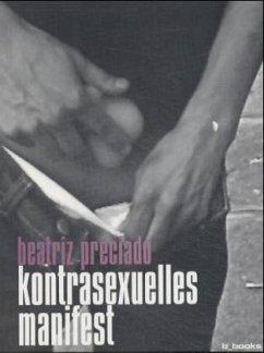 Kontrasexuelles Manifest - Preciado, Beatriz