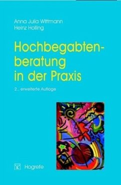 Hochbegabtenberatung in der Praxis - Wittmann, Anna Julia;Holling, Heinz