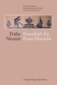 Frühe Neuzeit - Ziessow, Karl H / Reinders-Düselder, Christoph / Schmidt, Heinrich (Hgg.)