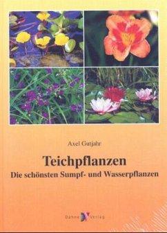 Teichpflanzen - Gutjahr, Axel
