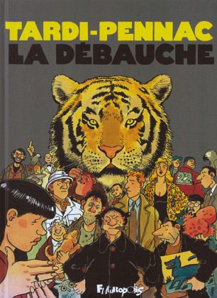 La Débauche - Tardi, Jacques; Pennac, Daniel