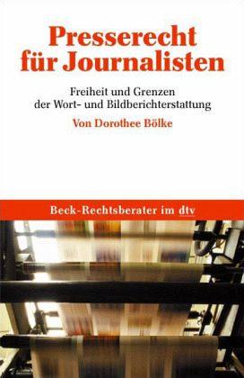 Presserecht für Journalisten - Bölke, Dorothee