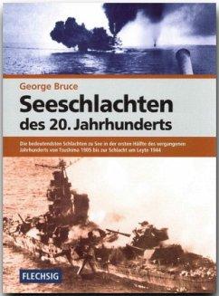 Seeschlachten de 20. Jahrhunderts - Bruce, George