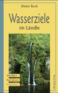 Wasserziele im Ländle - Buck, Dieter