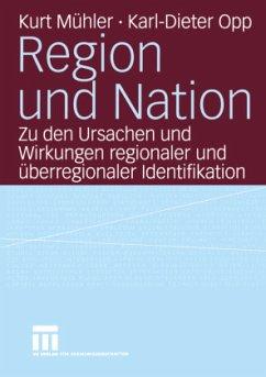 Region und Nation - Opp, Karl-Dieter; Mühler, Kurt