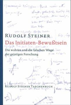 Das Initiaten-Bewußtsein - Steiner, Rudolf