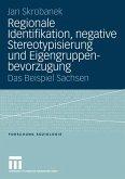 Regionale Identifikation, negative Stereotypisierung und Eigengruppenbevorzugung