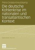 Die deutsche Kohlenkrise im nationalen und tansatlantischen Kontext, 1958-1963